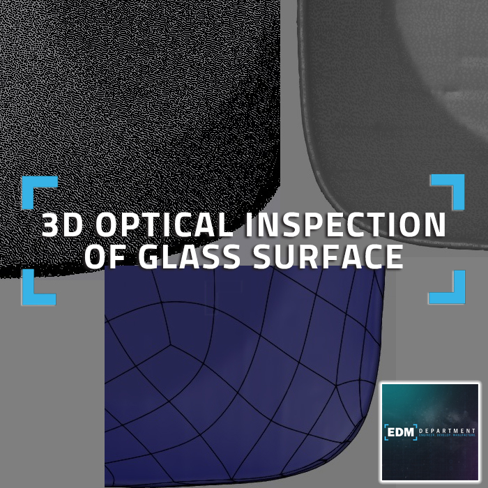 3D Optical Inspection of Glass Surface