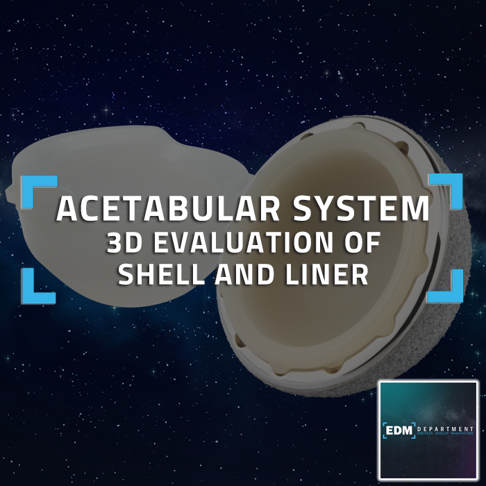 Acetabular System - 3D Evaluation of Shell and Liner