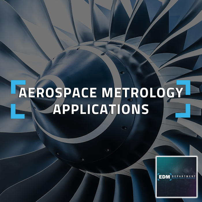 EDM Intelligent Solutions Aerospace Metrology Applications