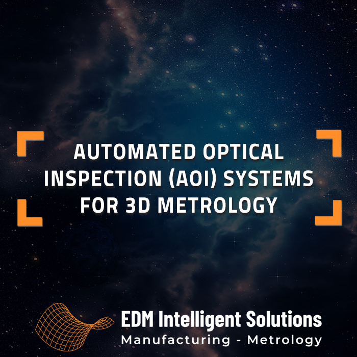 Automated Optical Inspection (AOI) Systems for 3D Metrology
