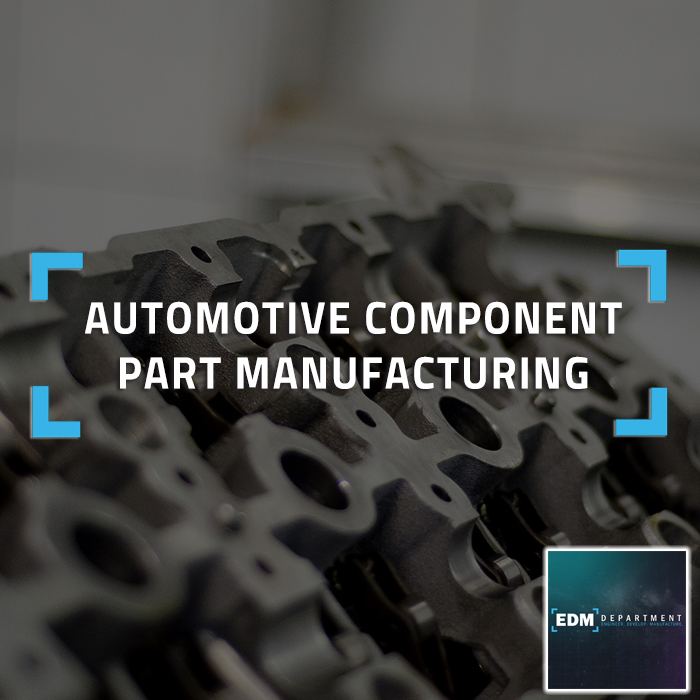 Automotive Component Part Manufacturing