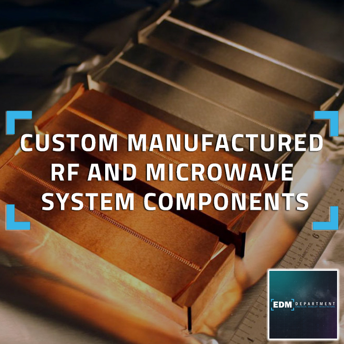 Custom Manufactured RF and Microwave System Components