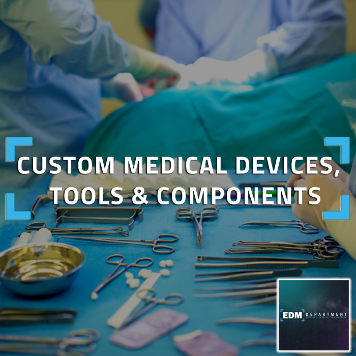 Custom Medical Devices, Tools & Components