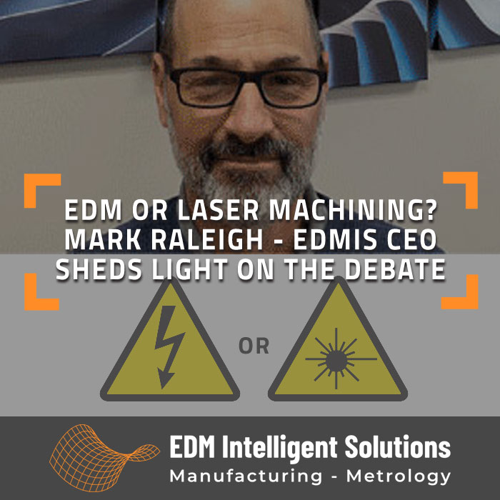 EDM or Laser? Interview with Mark Raleigh