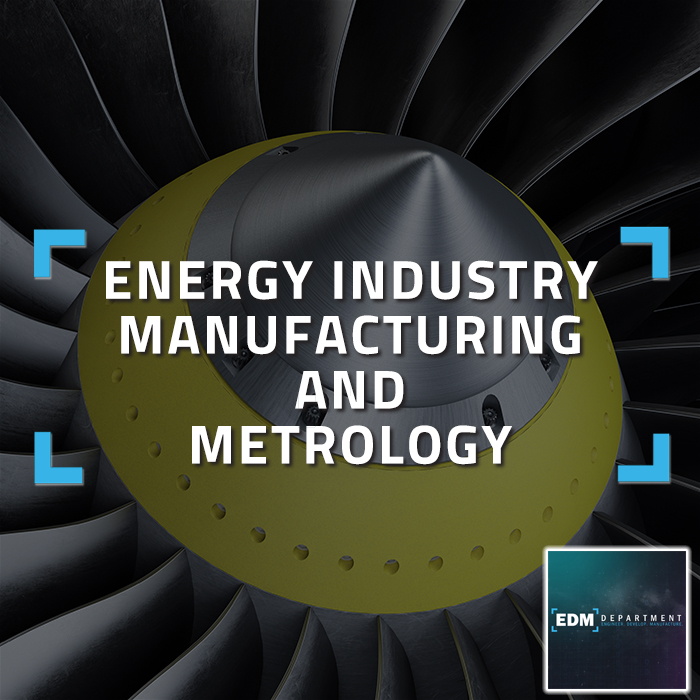 Energy Industry Manufacturing and Metrology Services