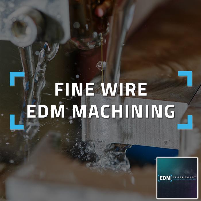 Fine Wire EDM Machining