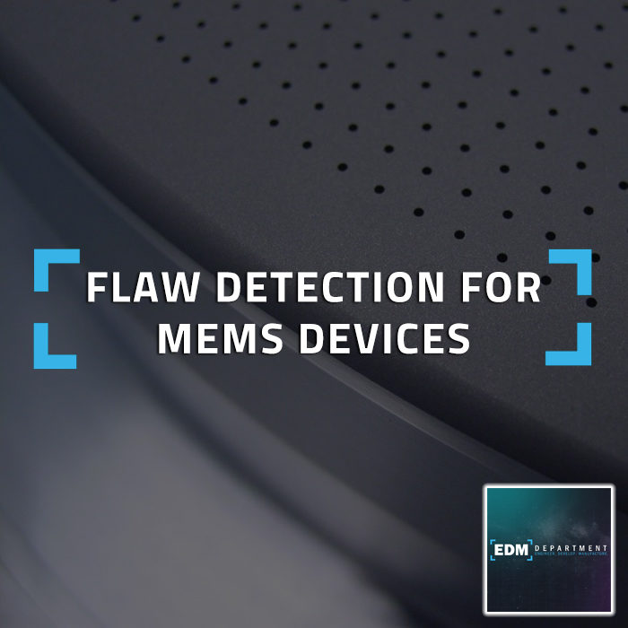 Flaw Detection for MEMS Devices