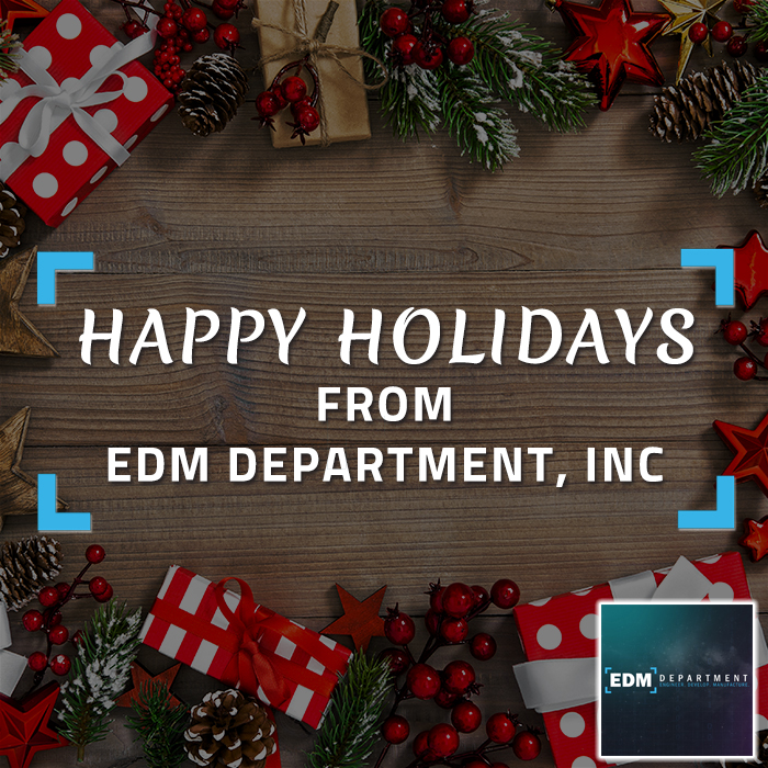 Happy Holidays from EDM Department Inc