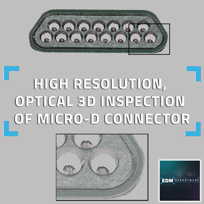 High Resolution, Optical 3D Inspection of Micro-D Connector