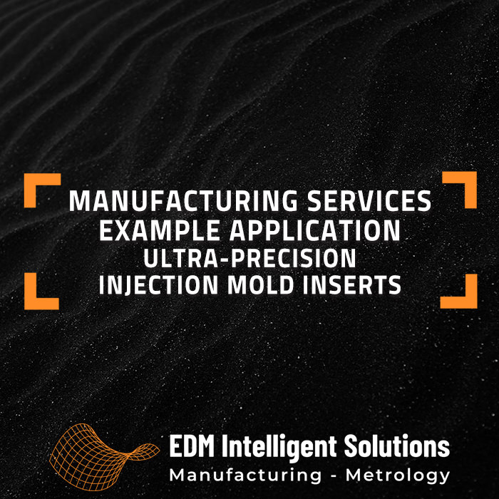 Manufacturing App - Ultra-Precision Injection Mold Inserts