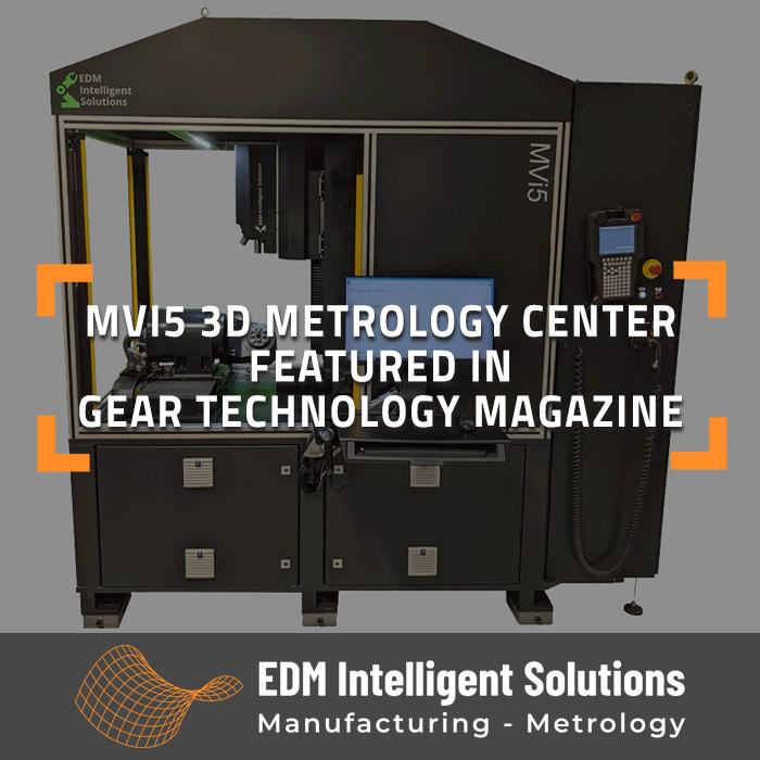 MVi5 3D Metrology Center Featured in Gear Technology Magazine
