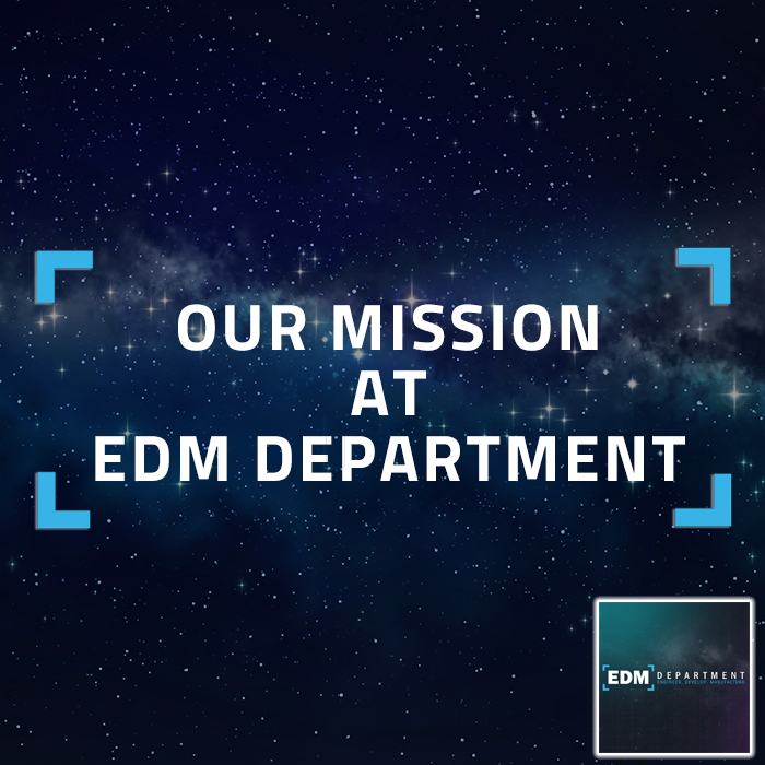 Our Mission at EDM Department