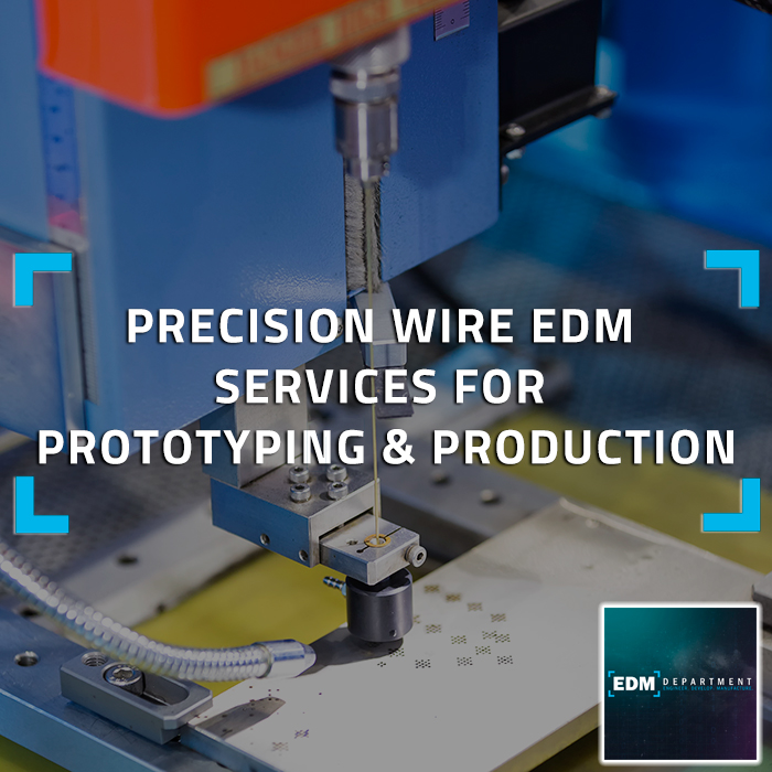 Precision Wire EDM Services for Prototyping & Production