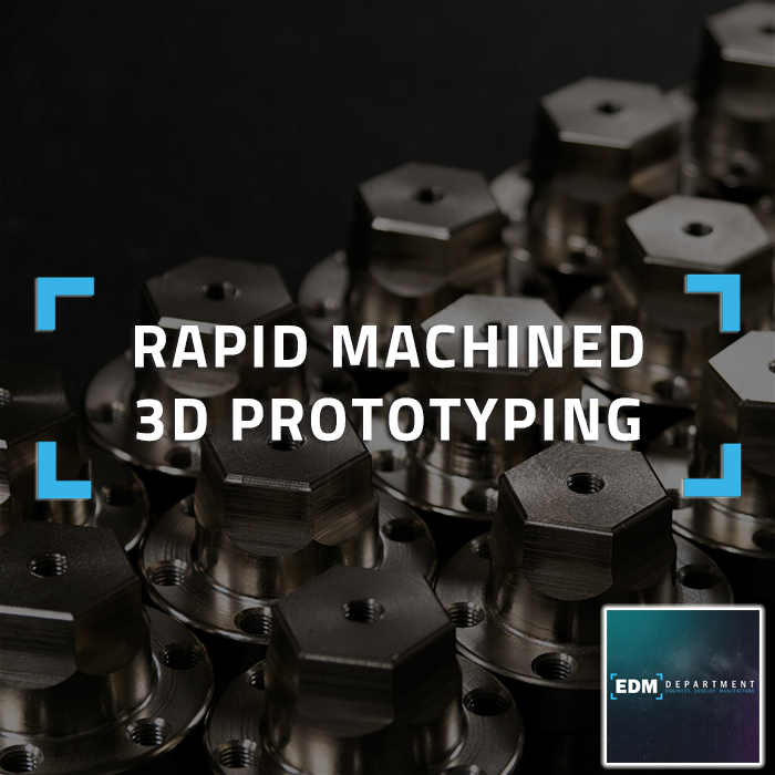 Rapid Machined 3D Prototyping