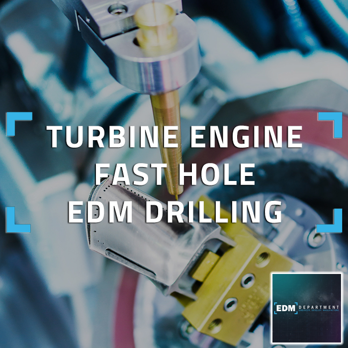 Turbine Engine Fast Hole EDM Drilling