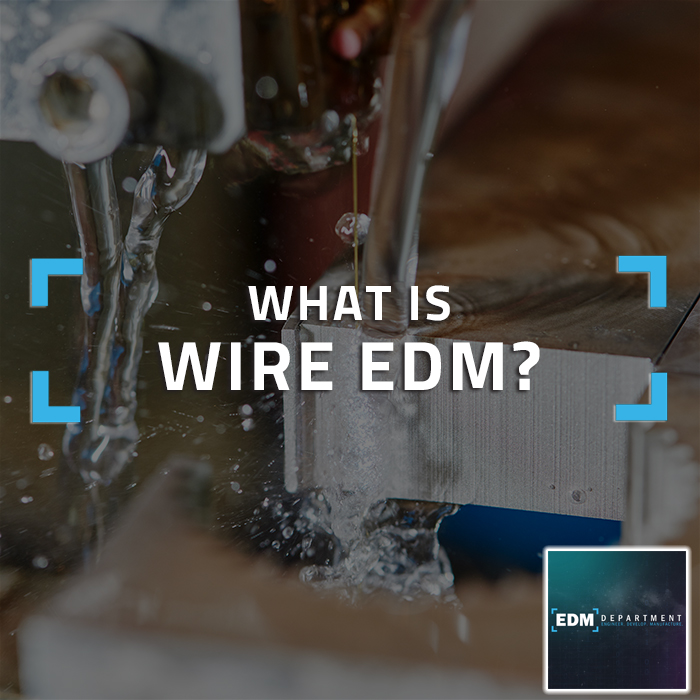 What is Wire EDM?